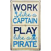 Work Like A Captain Metal Sign